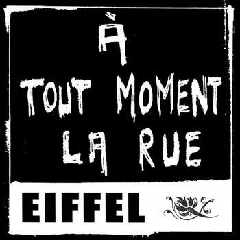 Eiffel :: A tout moment la rue