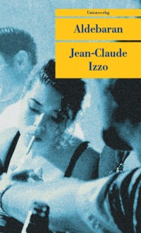 Jean-Claude Izzo - Aldebaran